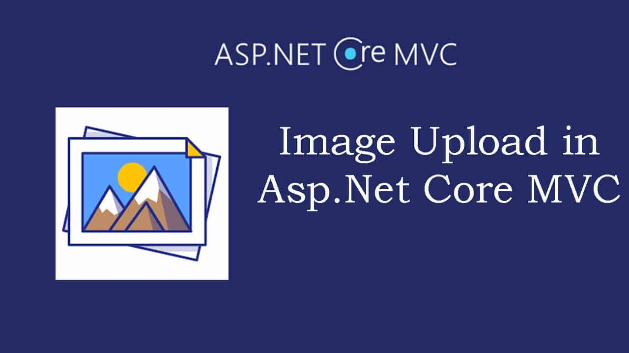 Image upload and retrieve in asp.net core mvc