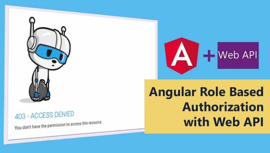 Angular Role Based Authorization with ASP.NET Web API