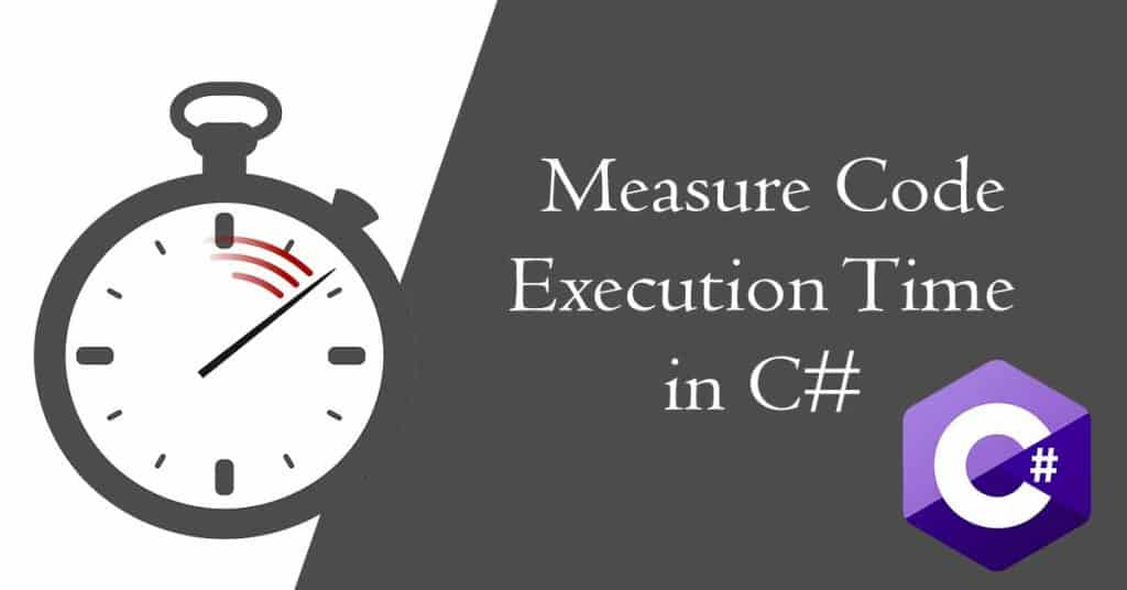 How to Find C# Code Execution Time